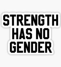 STRENGTH HAS NO GENDER #StrengthHasNoGender stickers Sticker