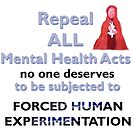Repeal all Mental Health Acts by Initially NO