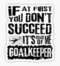 Funny Football Goalkeeper Quote Gifts Sticker