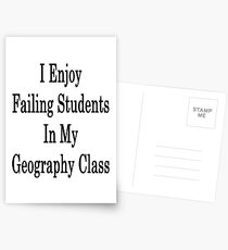 I Enjoy Failing Students In My Geography Class  Postcards