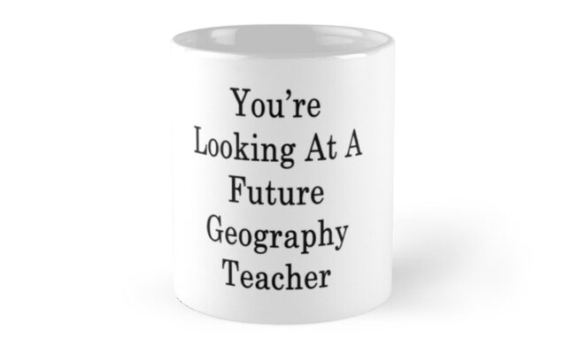 You're Looking At A Future Geography Teacher  by supernova23