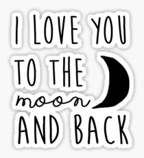 I love you to the moon and back nursery printable quote, printable women gift PRINTABLE art Sticker