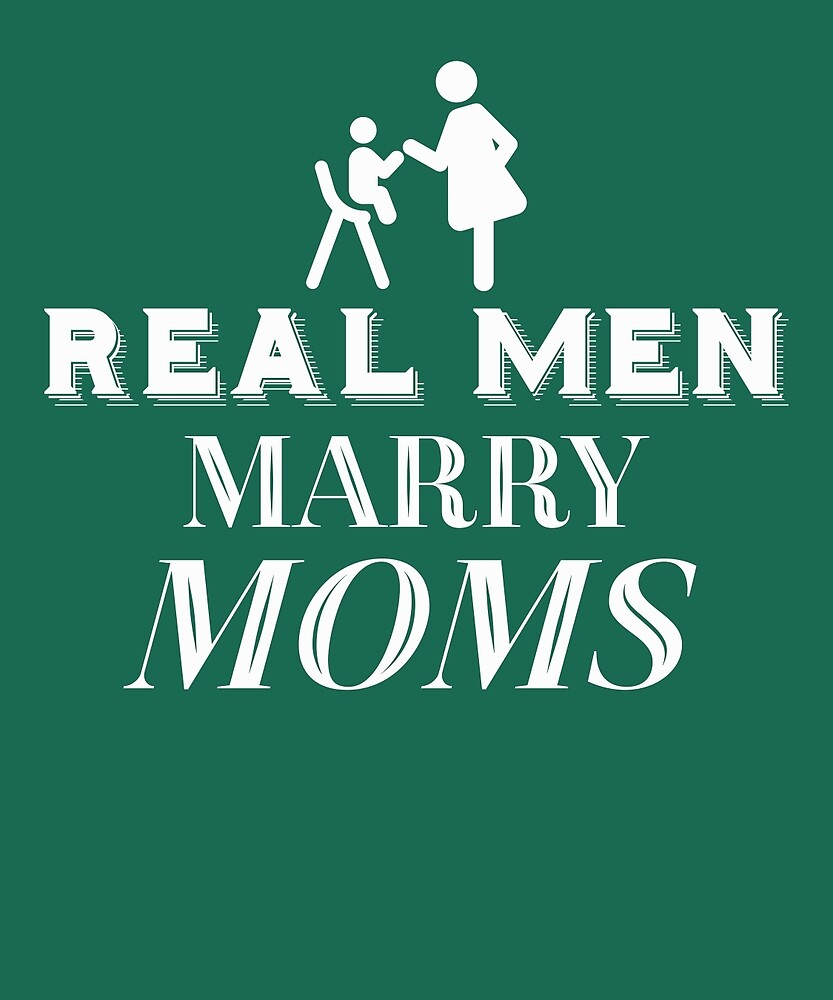 Real Men Marry Moms by AlwaysAwesome