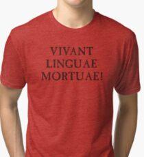 Long Live Dead Languages - Latin Tri-blend T-Shirt