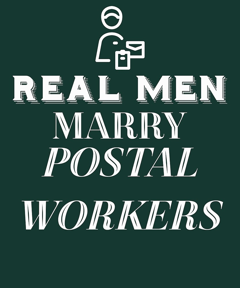 Real Men Marry Postal Workers by AlwaysAwesome