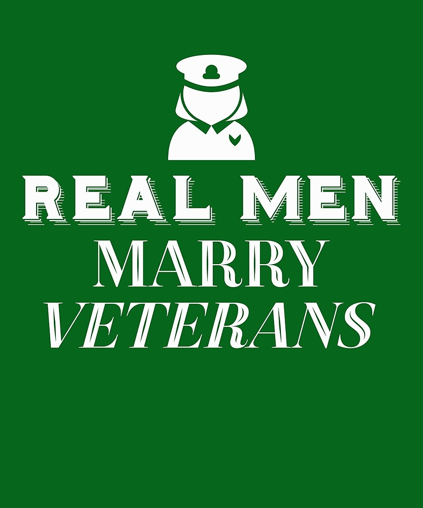 Real Men Marry Veterans  by AlwaysAwesome