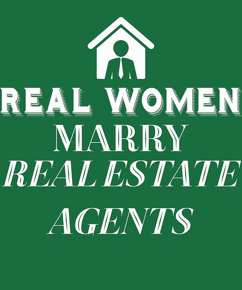 Real Women Marry Real Estate Agents by AlwaysAwesome