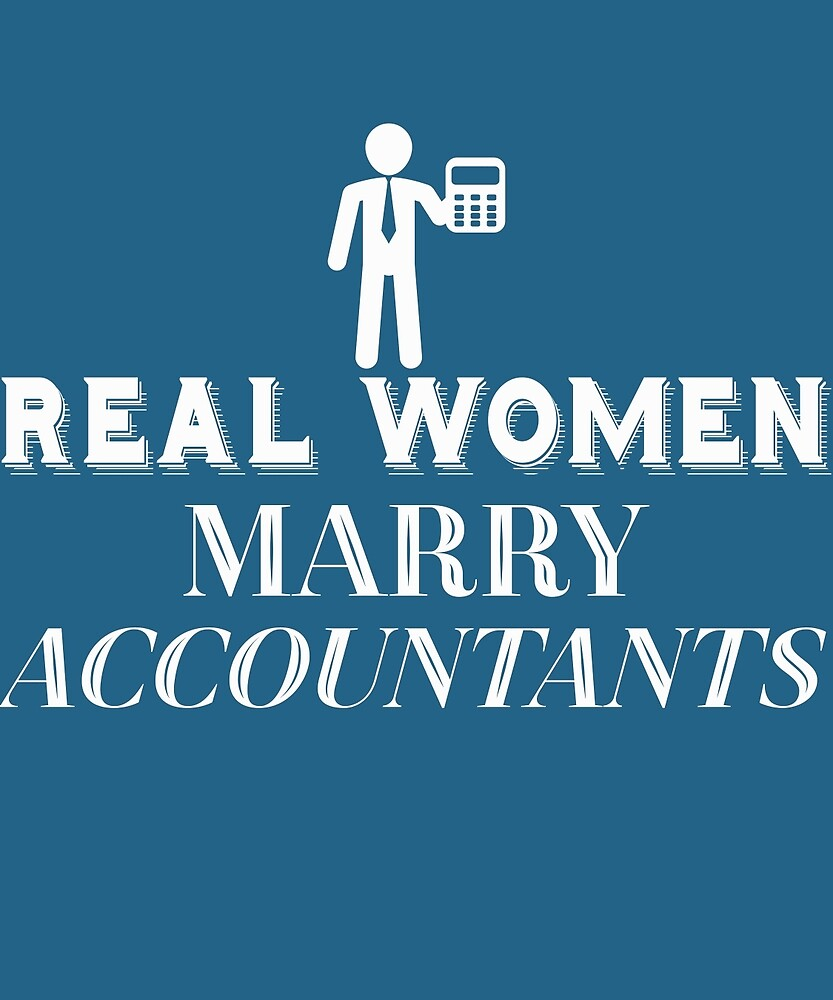Real Women Marry Accountants  by AlwaysAwesome