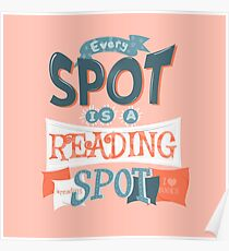 Every spot is a reading spot Poster