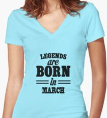 Legends are born in MARCH Women's Fitted V-Neck T-Shirt