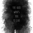 The Void Wants You to Live by chaoslindsay