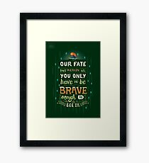 Would you change your fate? Framed Print