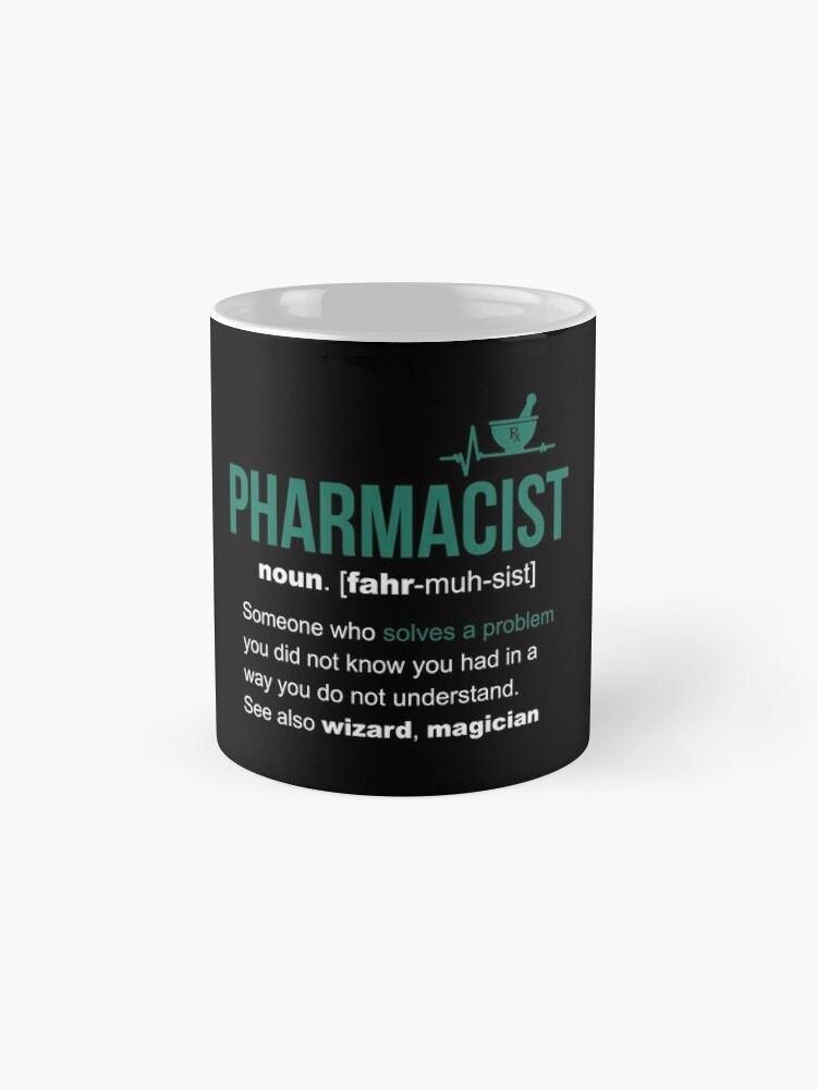 Alternate view of Pharmacist Definition Funny Gift Mug
