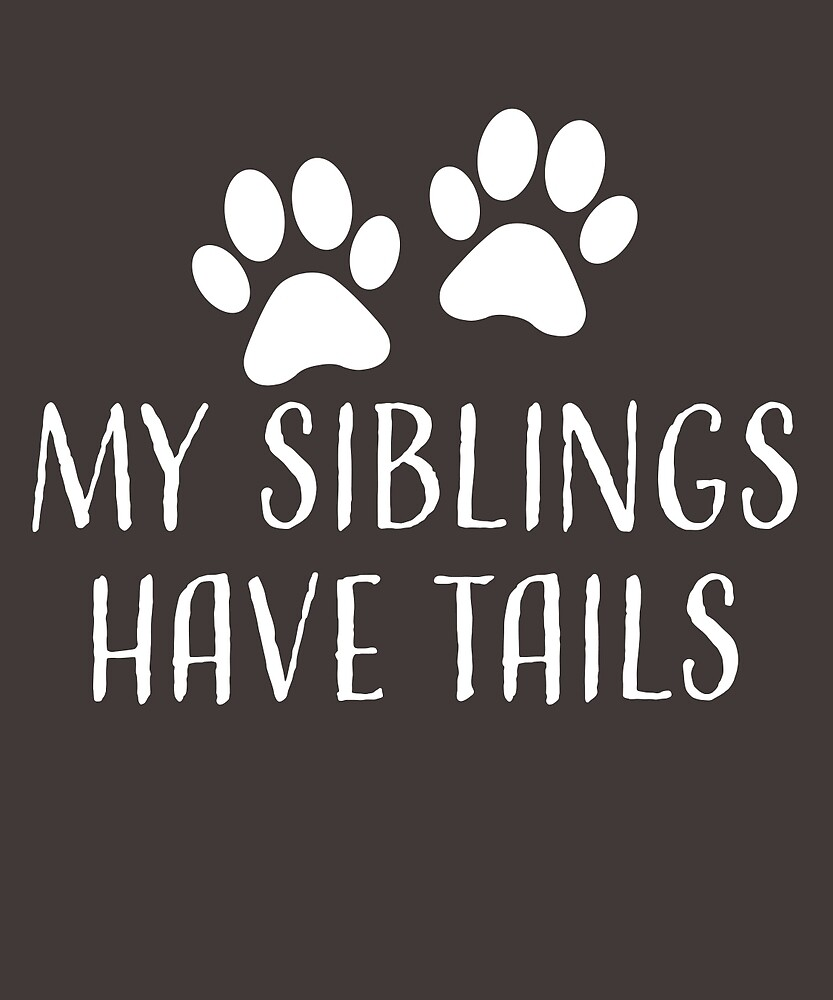 My Siblings Have Tails  by AlwaysAwesome