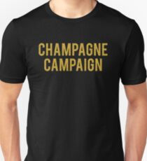 CHAMPAGNE CAMPAIGN Unisex T-Shirt