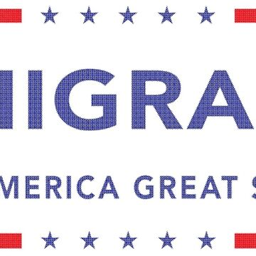 Immigrants (Making America Great Since 1492) by adhocdesigns