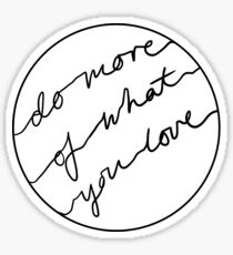 Do More of What You Love Sticker