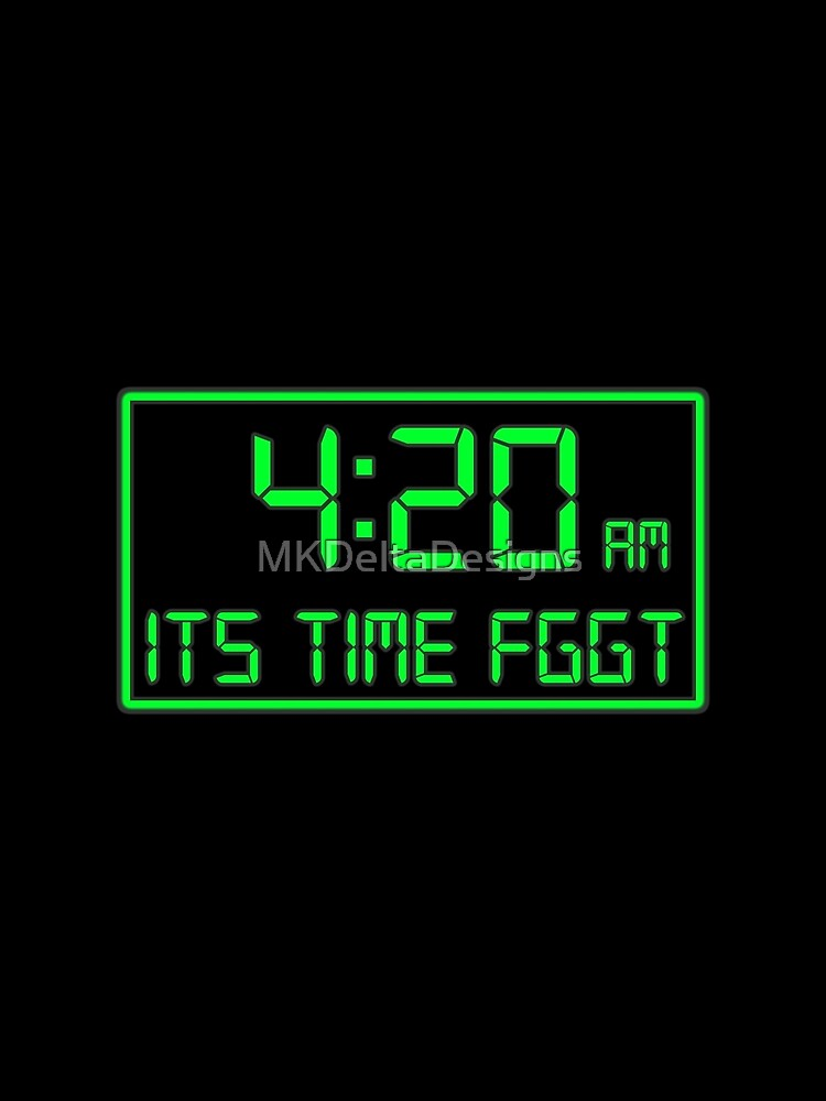 Its 4:20 by MKDeltaDesigns