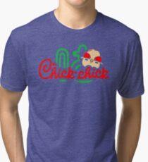 Chick Chick Tri-blend T-Shirt
