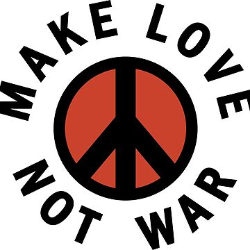 Make Love Not War by hotbutton