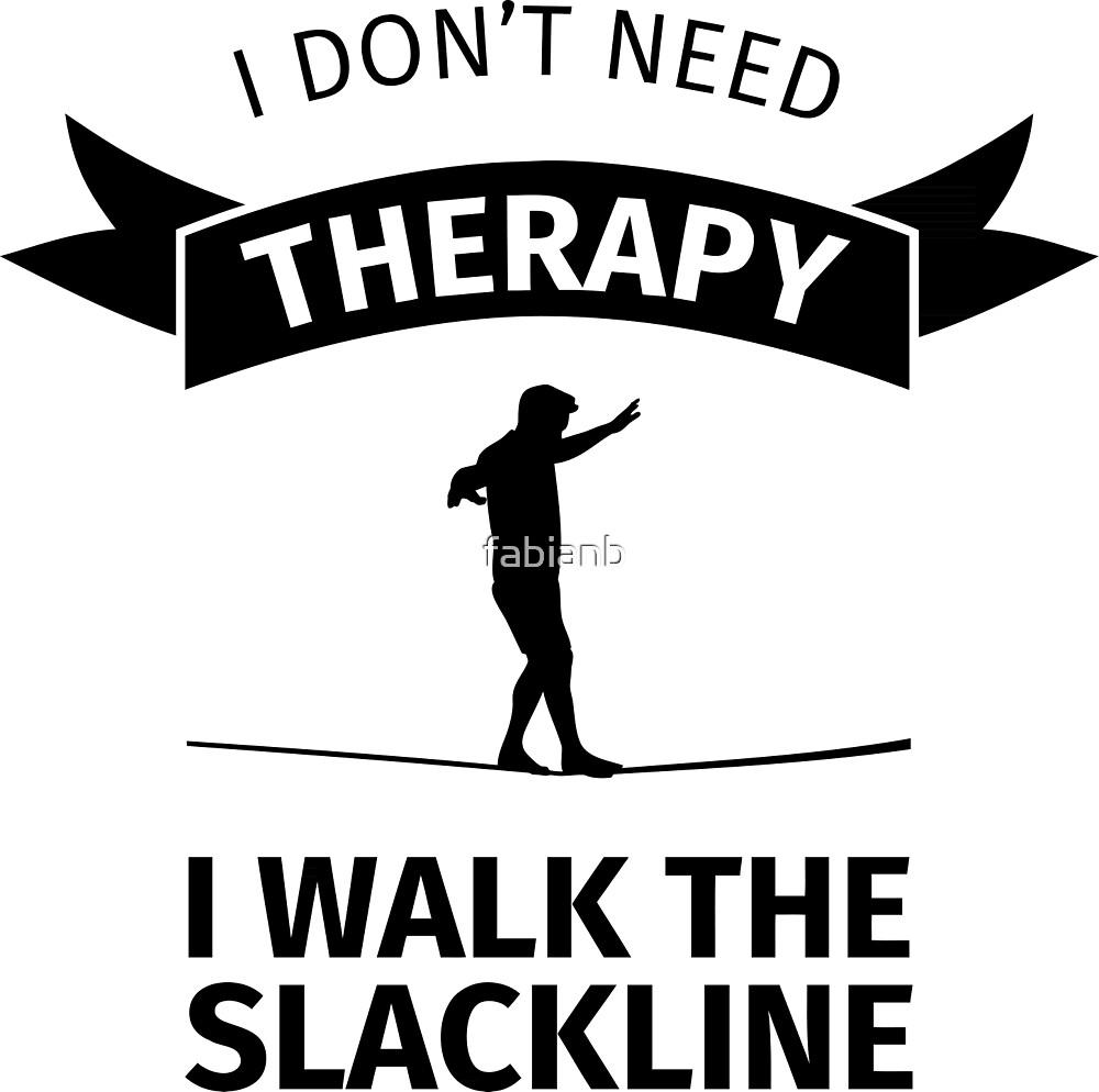 I do not need Therapy - I Walk the Slackline by fabianb