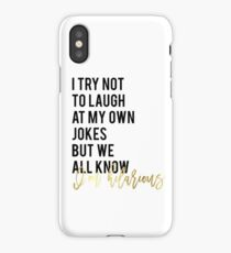 "Funny wall art print decor Funny quote printable ""I try not to laugh at my own jokes but we all know I'm hilarious"" glitter text iPhone Case/Skin"