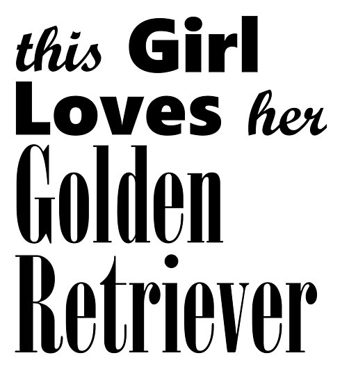 This Girl Loves Her Golden Retriever by viktor64