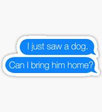 Just Saw a Dog - iMessage Sticker Sticker