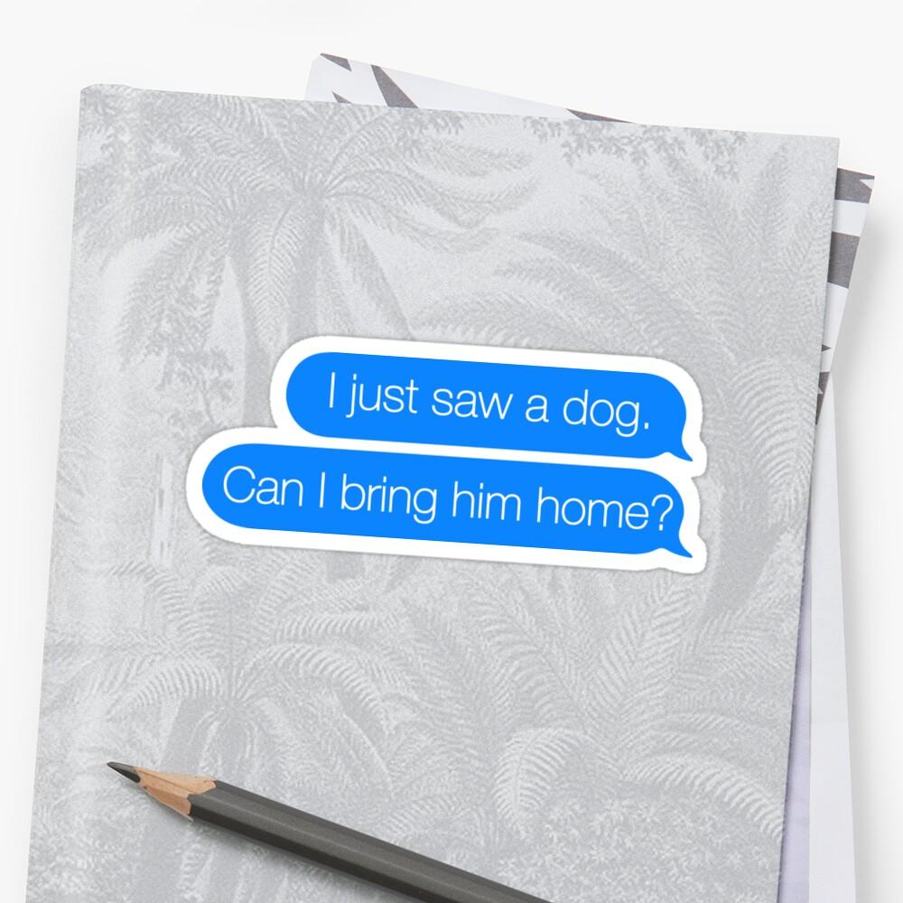 Just Saw a Dog - iMessage Sticker by ericbracewell