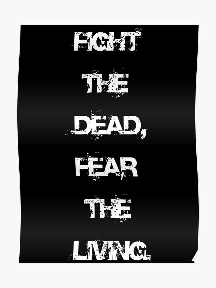 Walking Dead Citation Combat Les Morts Et Craint Les Vivants Poster