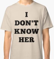 I don't know her Mariah Carey Classic T-Shirt