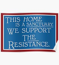This home is a sanctuary; we support the Resistance Poster
