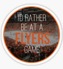 I'd Rather Be at a Flyers Game Sticker