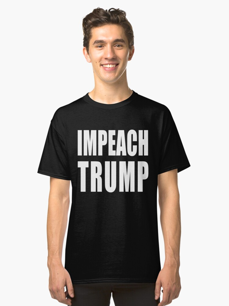 IMPEACH TRUMP Classic T-Shirt Front