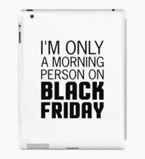 Black Friday Morning Person iPad Case/Skin