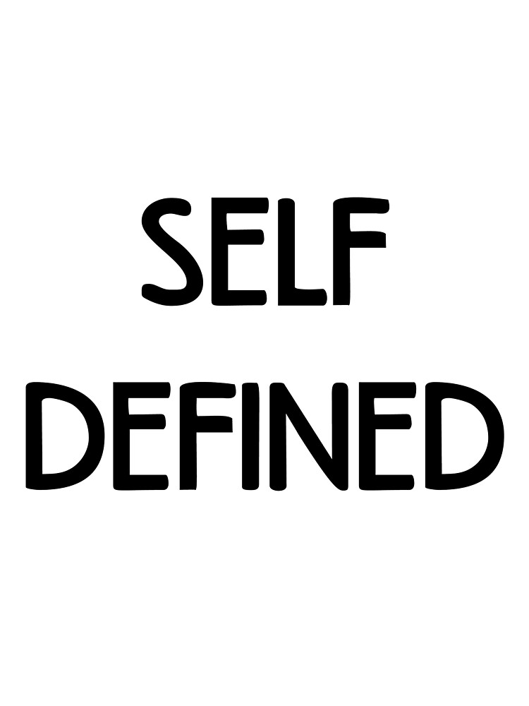 Self-Defined  by platinumknuckle