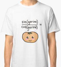 sin(gerine)/cos(gerine) = tangerine  Classic T-Shirt
