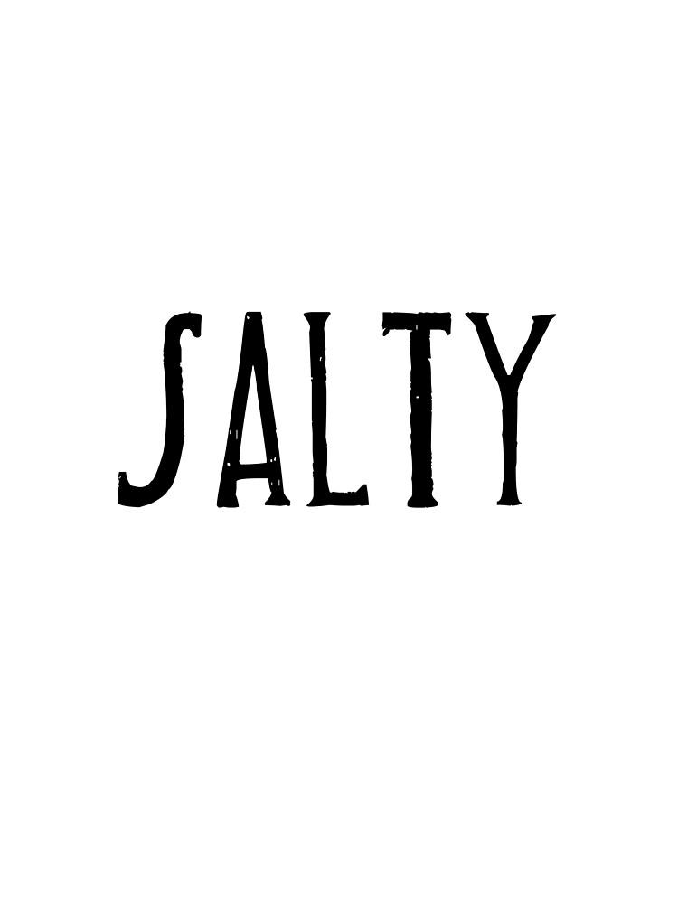Salty  by platinumknuckle