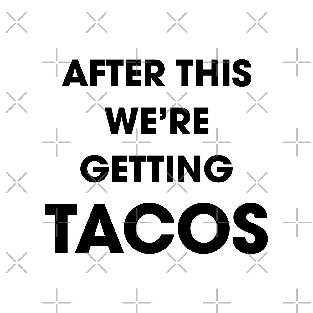 After This We're Getting Tacos by DJBALOGH