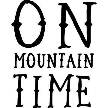 On Mountain Time by mania