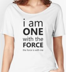 One With the Force Women's Relaxed Fit T-Shirt