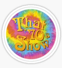 THAT 70s SHOW TIE DYE Sticker