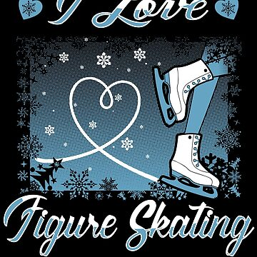 I Love Figure Skating  by frogcreek