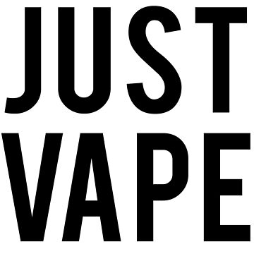 Just Vape by RootsofTruth
