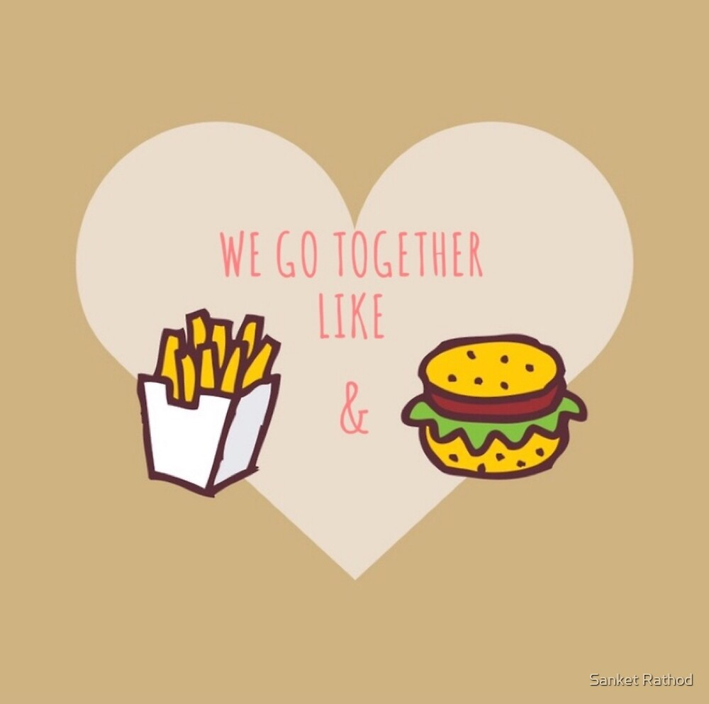 Burger Fries Love by Sanket Rathod