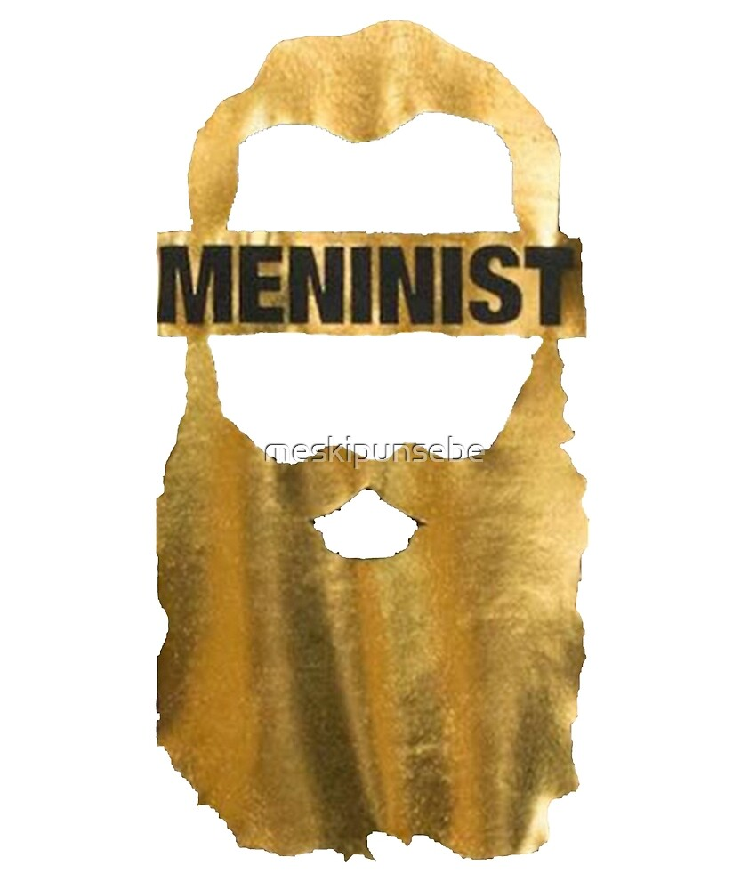 Meninist Limited Edition  by meskipunsebe