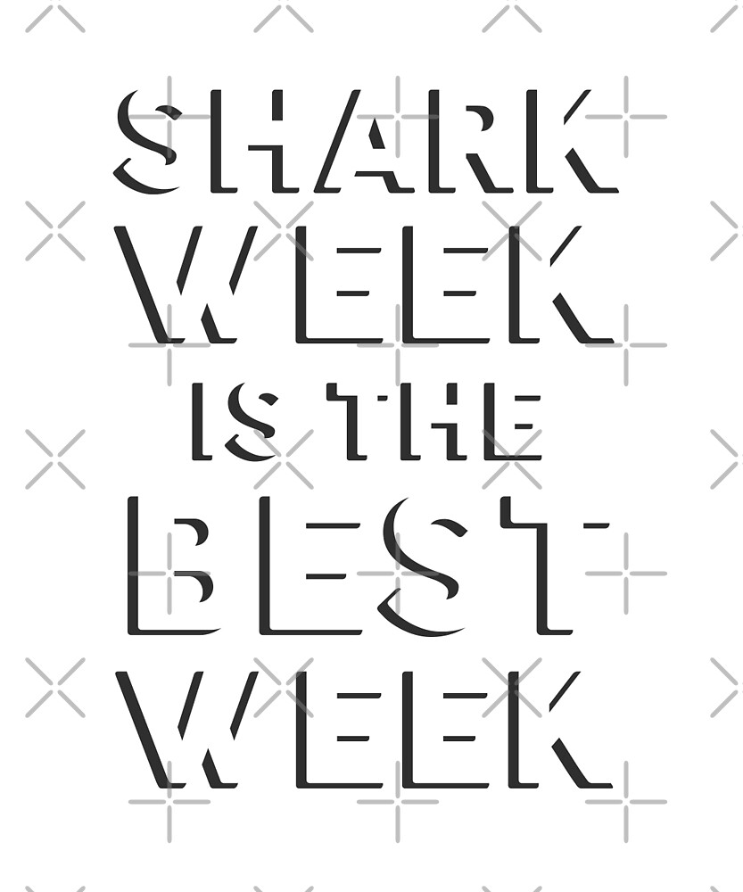 Shark Week Is The Best Week by dreamhustle