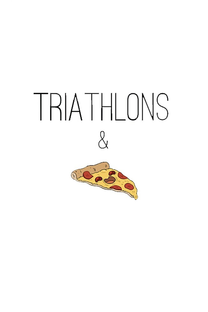 Triathlons & Pizza by trisupply