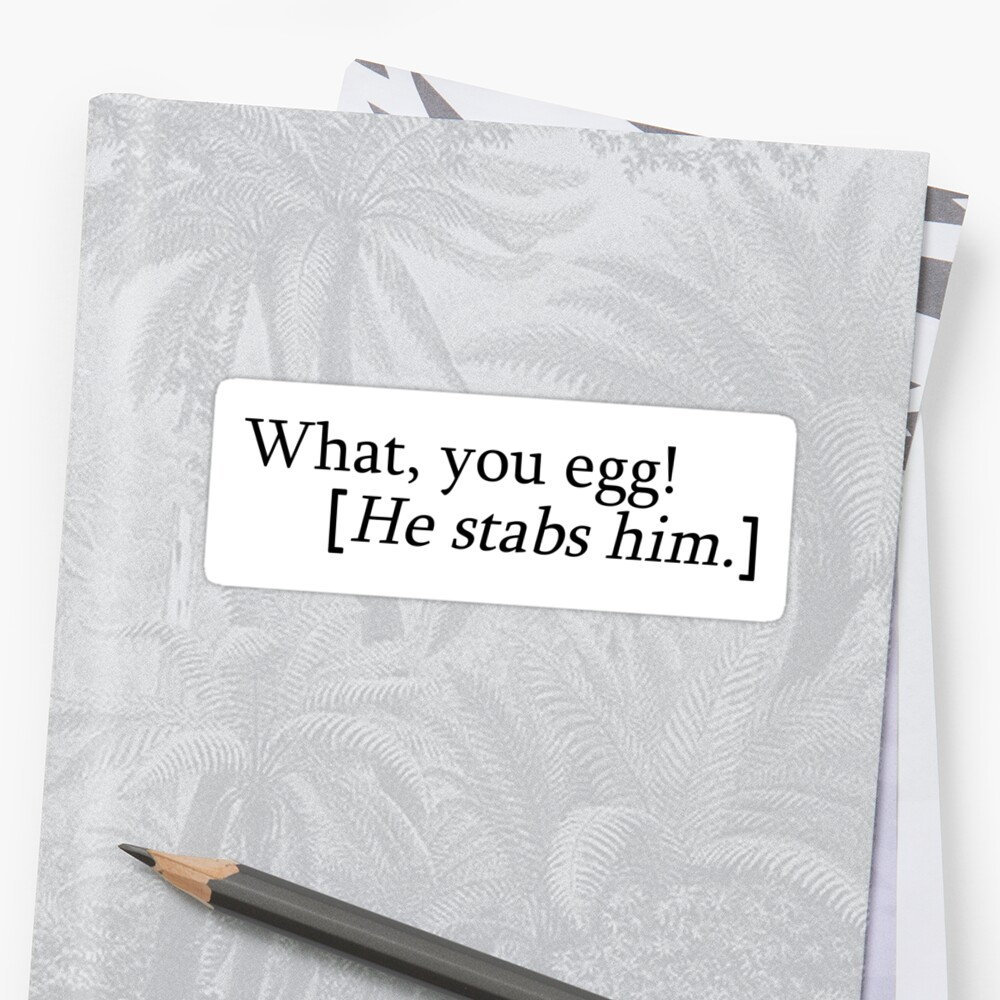 Quot What You Egg He Stabs Him Quot Sticker By Appuh Redbubble