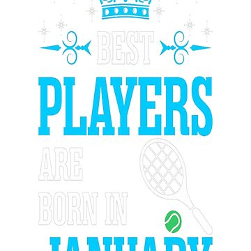 Best Players Are Born In January T-Shirt by DianeBitting